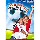 Bend it Like Beckham [2002 film] by Gurinder…