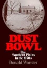 Dust Bowl : the southern plains in the 1930s…