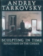 Sculpting in Time by Andrei Tarkovsky