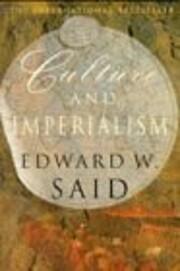 Culture and Imperialism av Edward W. Said