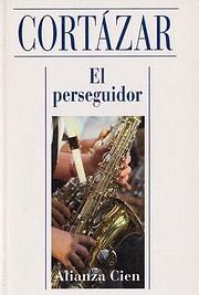 El Perseguidor av Julio Cortázar
