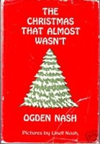The Christmas That Almost Wasn't by Ogden…