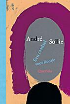 Een raadsel voor Roosje by André Sollie