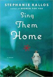Sing Them Home: A Novel de Stephanie Kallos