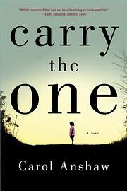 Carry the One von Carol Anshaw