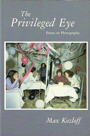 The privileged eye : essays on photography…