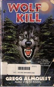 Wolf Kill – tekijä: Gregg Almquist