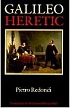 Galileo: Heretic by Pietro Redondi