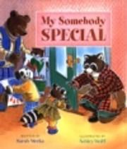 My Somebody Special de Sarah Weeks