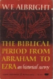 The Biblical Period from Abraham to Ezra: An…