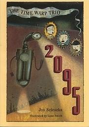 The Time Warp Trio: 2095 de Jon Scieszka