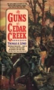 The Guns of Cedar Creek af Thomas A. Lewis