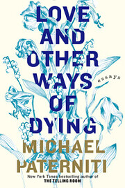 Love and Other Ways of Dying: Essays de…