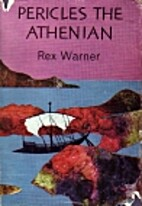 Pericles the Athenian by Rex Warner