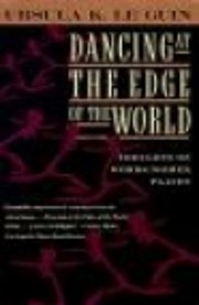 Dancing at the edge of the world : thoughts…