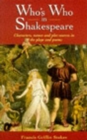 Who's Who in Shakespeare : Characters, Names…