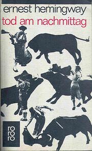 Tod am Nachmittag by Ernest Hemingway