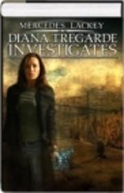 Diana Tregarde Investigates (Children of the…