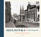 Helsinki : valon kaupunki = Helsingfors med…