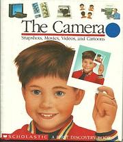 The Camera: Snapshots, Movies, Videos, and…