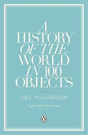 A History of the World in 100 Objects –…