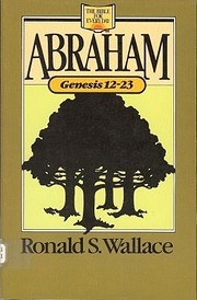 Abraham: Genesis 12-23 (The Bible for every…
