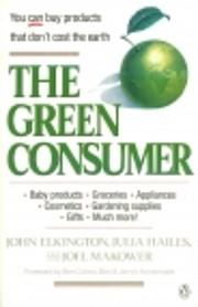 The Green Consumer by John Elkington