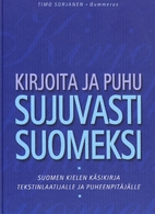 Kirjoita ja puhu sujuvasti suomeksi : suomen…
