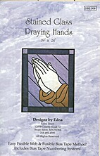 Stained Glass Praying Hands by Edna Trunt
