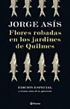 Flores robadas en los jardines de Quilmes by…