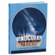 Binocular Astronomy by Craig Crossen