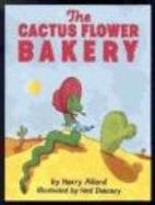 Cactus Flower Bakery by Harry Allard