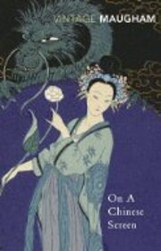 On a Chinese Screen de W. Somerset Maugham