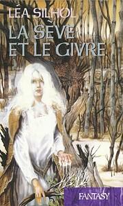 La sève et le givre (Fantasy) de Léa…