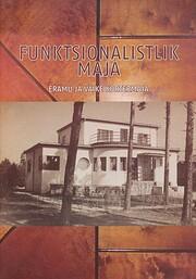 Funktsionalistlik maja : eramu ja väike…