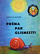 Poēma par gliemezīti by Cecīlija Dinere