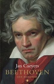 Beethoven (Een biografie) de Jan Caeyers