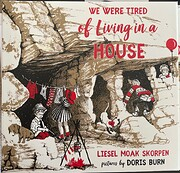 We Were Tired of Living in a House –…