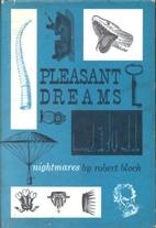 Pleasant dreams by Robert Bloch