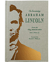 On becoming Abraham Lincoln : from the 1893…