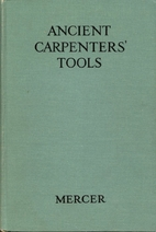 Ancient Carpenters' Tools: Illustrated and…