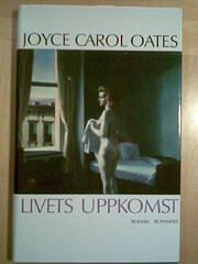 Livets uppkomst : [roman] de Joyce Carol…