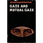 Gaze & Mutual Gaze by Michael Argyle
