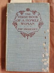 The Verse-Book of a Homely Woman de Fay…