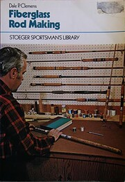 Fiberglass Rod Making de Dale P. Clemens