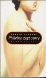 Phileine zegt sorry : roman av Ronald…