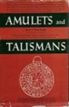Amulets and Talismans by E. A. Wallis Budge