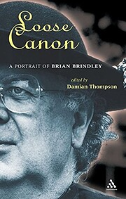 Loose Canon: A Portrait of Brian Brindley…