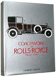 Coachwork on Rolls-Royce, 1906-1939 de…