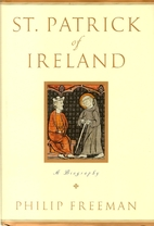 St. Patrick of Ireland: A Biography by…